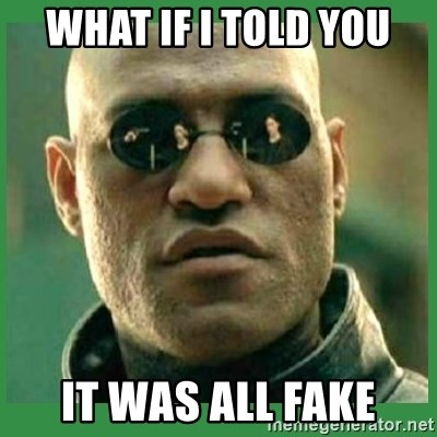 Matrix Morpheus - What if i told you it was all fake