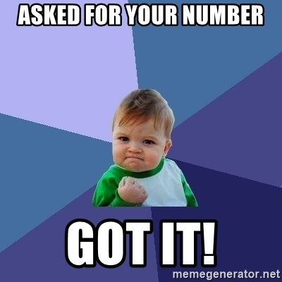 Success Kid - Asked for your number got it!