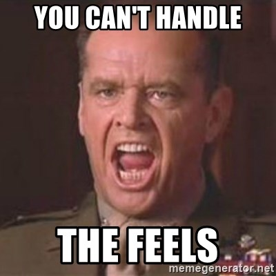 Jack Nicholson - You can't handle the truth! - you can't handle the feels