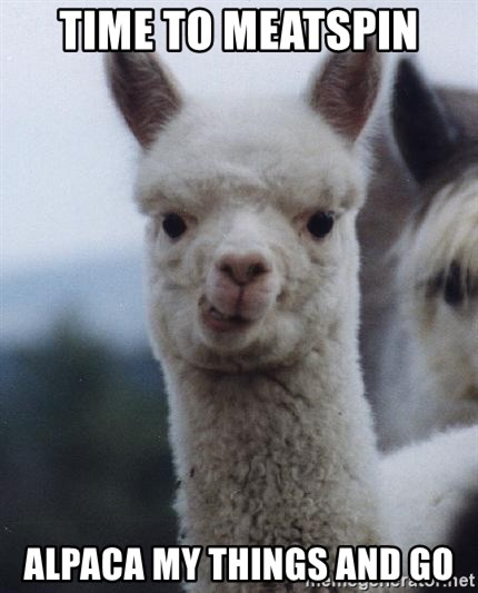 alpaca - time to meatspin alpaca my things and go