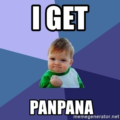 Success Kid - I get  panpana