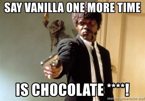 Samuel L Jackson - Say vanilla one more time is chocolate ****!
