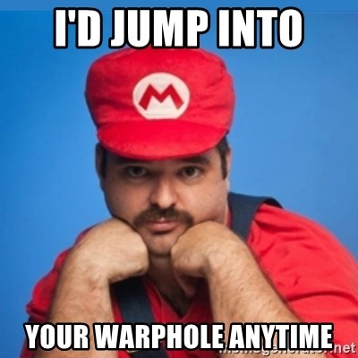 SUPERSEXYMARIO - I'D JUMP INTO  YOUR WARPHOLE ANYTIME
