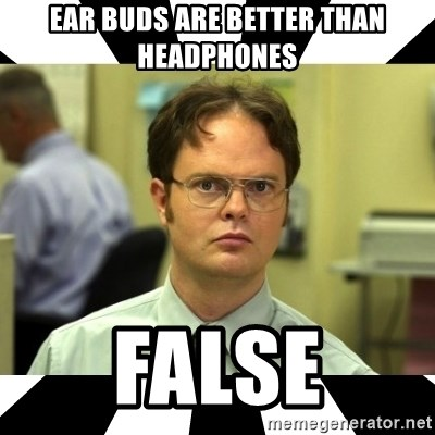 Dwight from the Office - Ear buds are better than headphones False