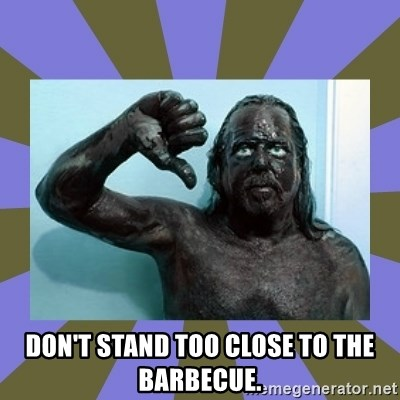 WANNABE BLACK MAN -  don't stand too close to the barbecue.