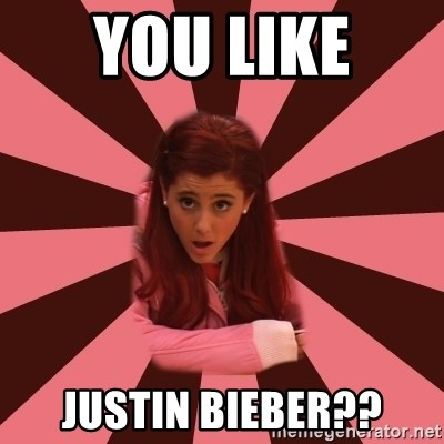 Ariana Grande - YOU LIKE  jUSTIN BIEBER??