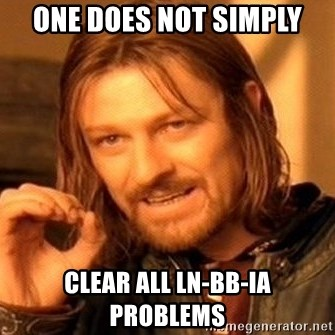 One Does Not Simply - One does not simply clear all LN-BB-IA Problems