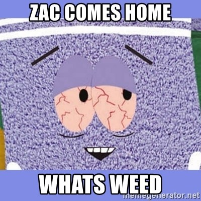 Towelie - ZAC COMES HOME WHATS WEED