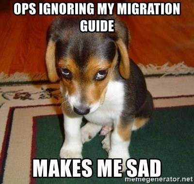 Sad Puppy - OPS ignoring my migration guide makes me sad