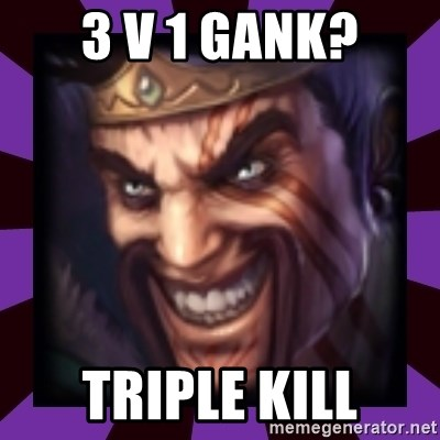 Draven - 3 v 1 gank? triple kill