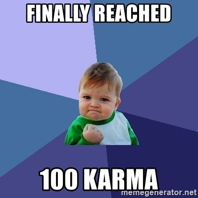 Success Kid - Finally reached  100 Karma