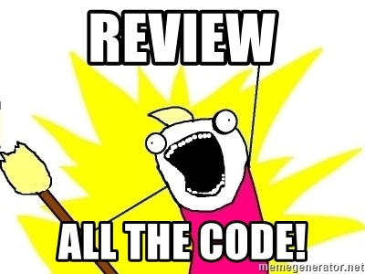 X ALL THE THINGS - Review All the code!
