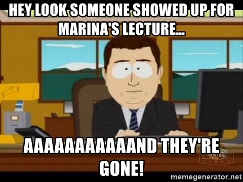 Aand Its Gone - Hey look someone showed up for marina's lecture... aaaaaaaaaaand they're gone!