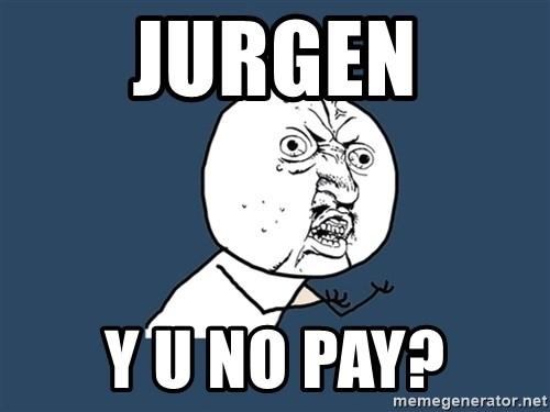 Y U No - Jurgen y u no pay?