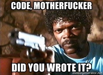 Pulp Fiction - Code, motherfucker did you wrote it?