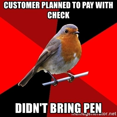 Retail Robin - customer planned to pay with check didn't bring pen