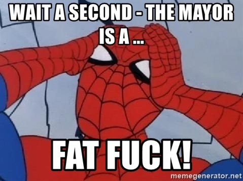 Spider Man - WAIT A SECOND - THE MAYOR IS A ... fat fuck!