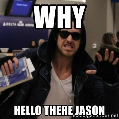 Manarchist Ryan Gosling - WHY Hello there jason