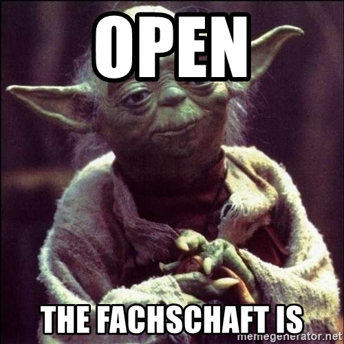 Advice Yoda - OPEN The FACHSCHAFT IS