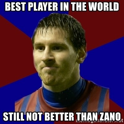 Lionel Messi - best player in the world still not better than zano