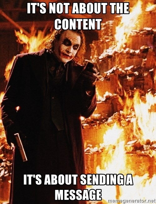 It's about sending a message - it's not about the content it's about sending a message