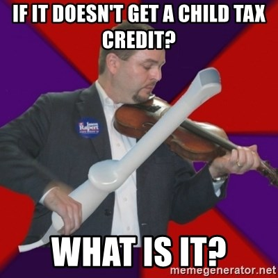 FiddlingRapert - if it doesn't get A CHILD TAX CREDIT? what is it?