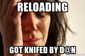 Crying lady - RELOADING GOT KNIFED BY D@n
