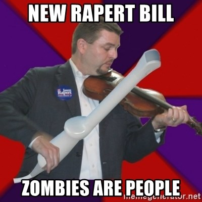 FiddlingRapert - New Rapert bill zombies are people