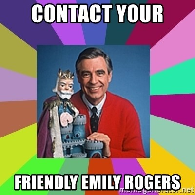 mr rogers  - Contact your  FRIENDLY Emily Rogers