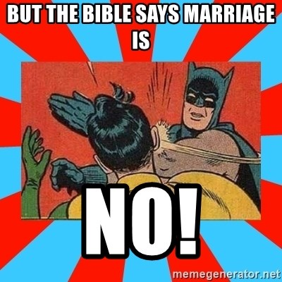 Batman Bitchslap - But the bible says marriage is no!