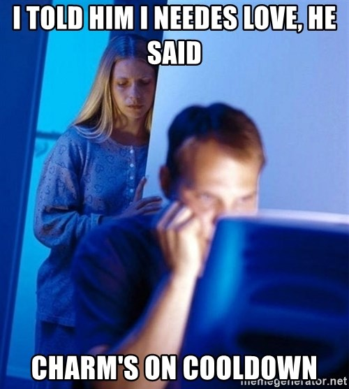 Redditors Wife - I told Him i needes love, he said charm's on cooldown