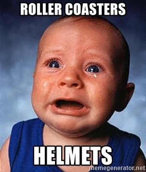 Crying Baby - roller coasters helmets