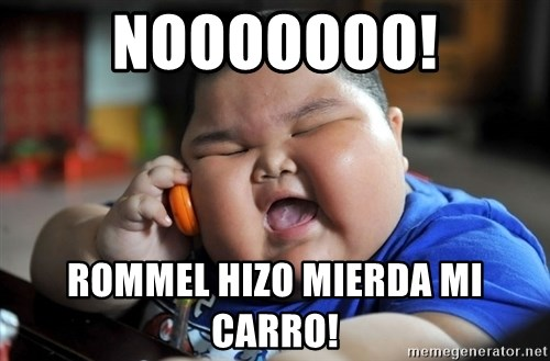 Fat Asian Kid - NOOOOOOO! ROMMEL HIZO MIERDA MI CARRO!
