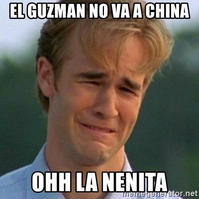 90s Problems - EL GUZMAN NO VA A CHINA OHH LA NENITA