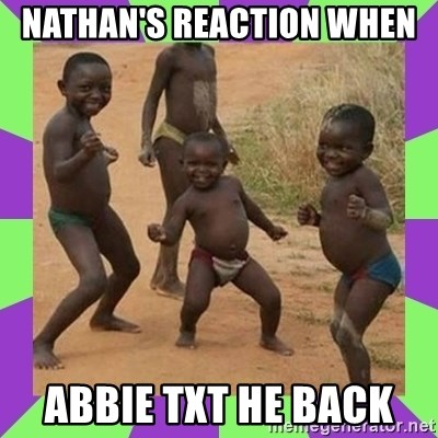 african kids dancing - NATHAN'S REACTION WHEN  ABBIE TXT HE BACK
