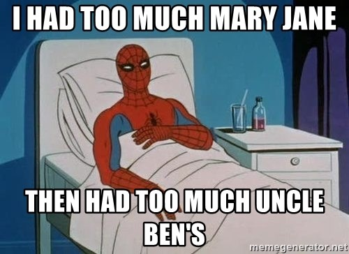 spiderman hospital - I had too much Mary Jane Then had too much uncle Ben's
