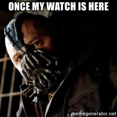 Bane Permission to Die - ONCE MY WATCH IS HERE
