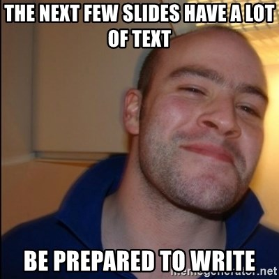 Good Guy Greg - Non Smoker - the next few slides have a lot of text be prepared to write