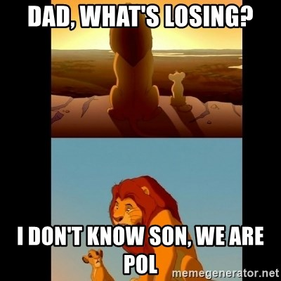 Lion King Shadowy Place - DAD, WHAT'S LOSING? I DON'T KNOW SON, WE ARE POL