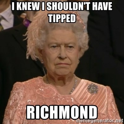 The Olympic Queen - I KNEW I SHOULDN'T HAVE TIPPED  RICHMOND