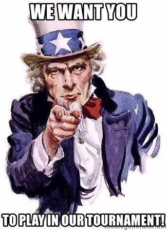 Uncle Sam Says - We Want you To Play in our Tournament!