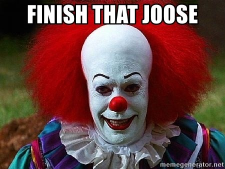 Pennywise the Clown - finish that joose