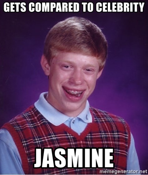 Bad Luck Brian - Gets compared to celebrity jasmine