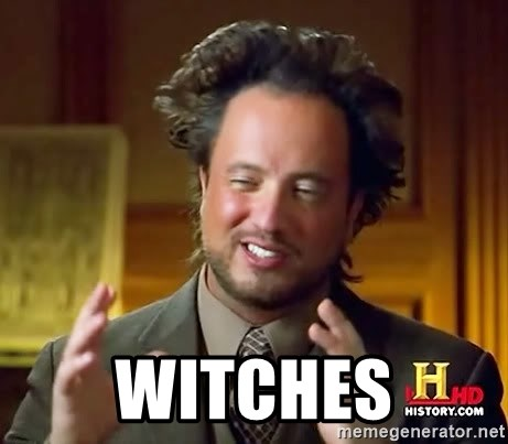 Ancient Aliens -  Witches