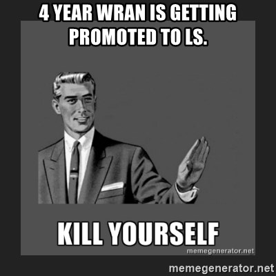 kill yourself guy - 4 YEAR WRAN IS GETTING PROMOTED TO LS.