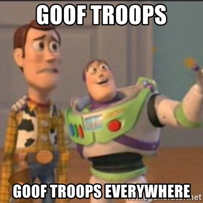 Buzz - Goof troops Goof troops everywhere