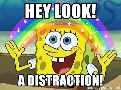 Imagination - hey look! A distraction!