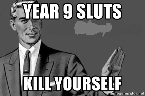 Correction Man  - YEAR 9 SLUTS  KILL YOURSELF