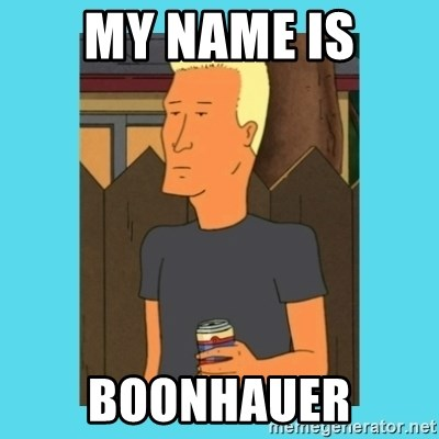 Boomhauer - my name is boonhauer
