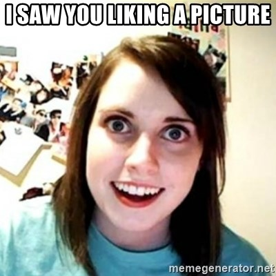Overprotective Girlfriend - I saw you liking a picture